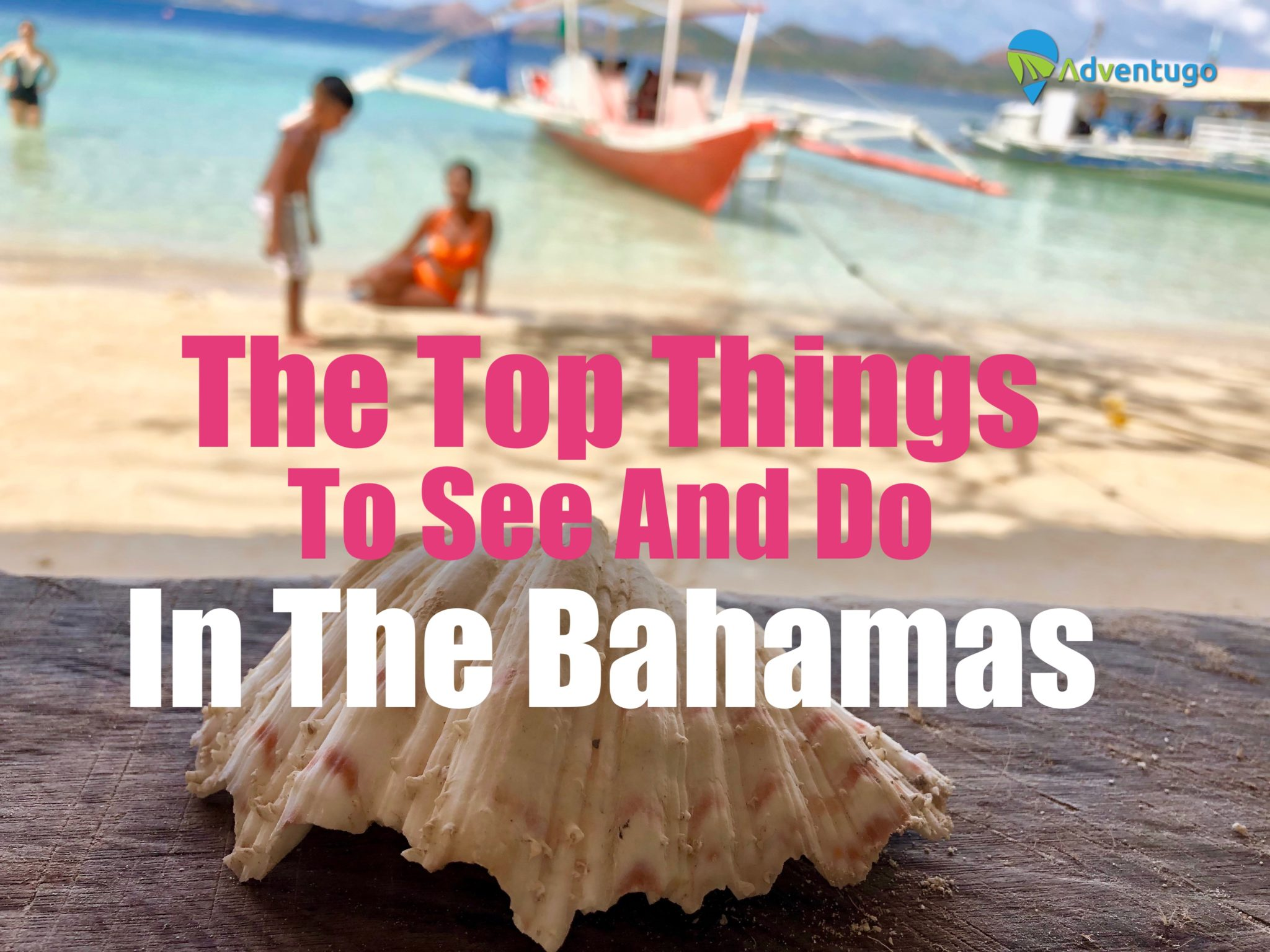 The top things to see and do in the Bahamas