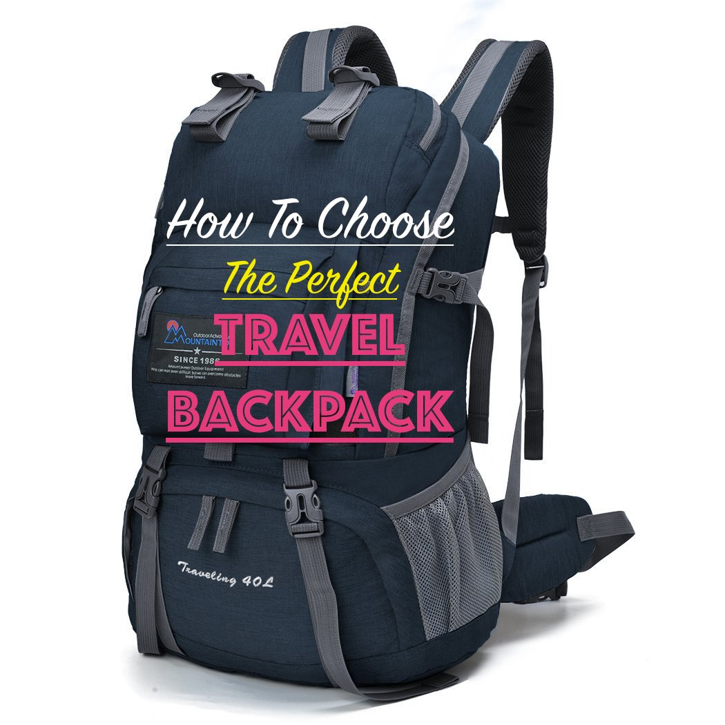 8ed287a0dba How To Choose The Perfect Travel Backpack To Keep You Organised!