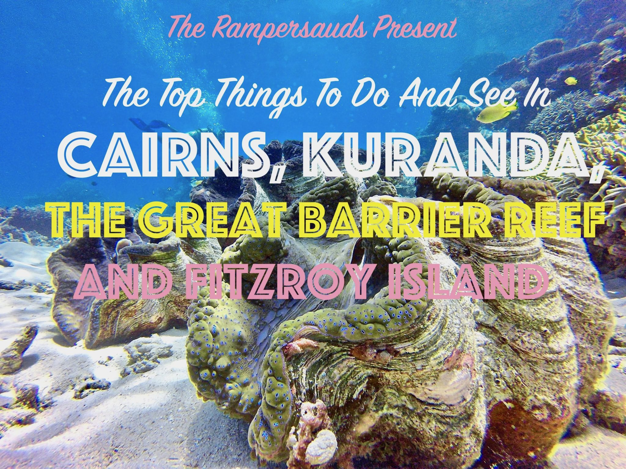 Cairns, Kuranda, Fitzroy and The Great Barrier Reef