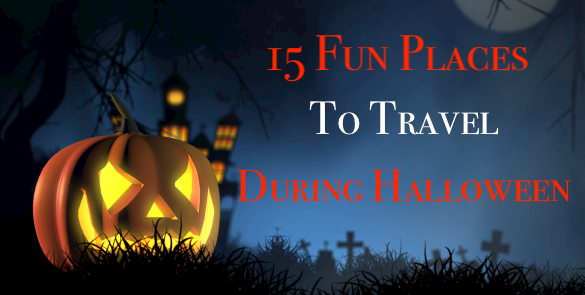 5 Fun Places to Travel During Halloween