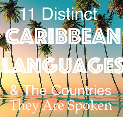 11 Distinct Caribbean Languages and the Countries that speak them