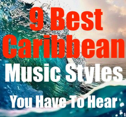 9 Caribbean Music Styles You Have to Hear