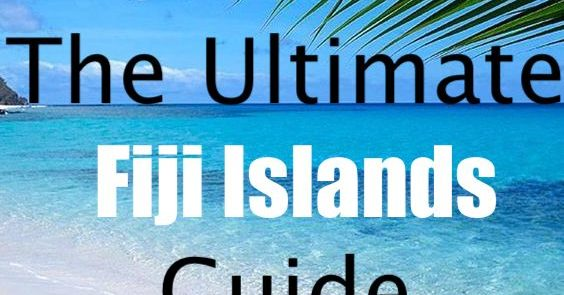 Ultimate-Fiji-Islands-Guide