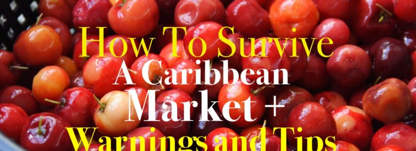 How To Survive A Caribbean Market, Caribbean Shopping