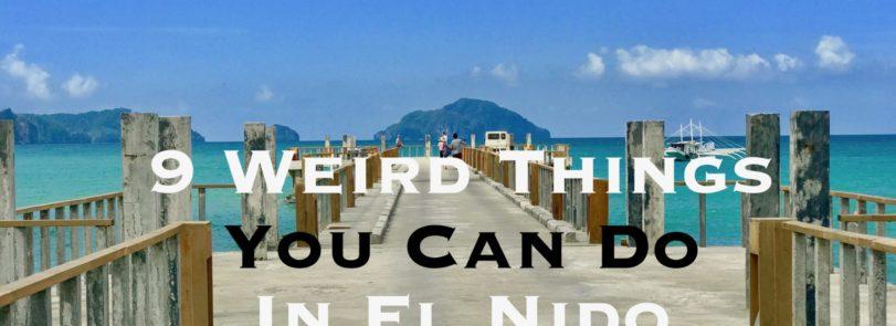 Weird Things You Can Do In EL Nido, Palawan