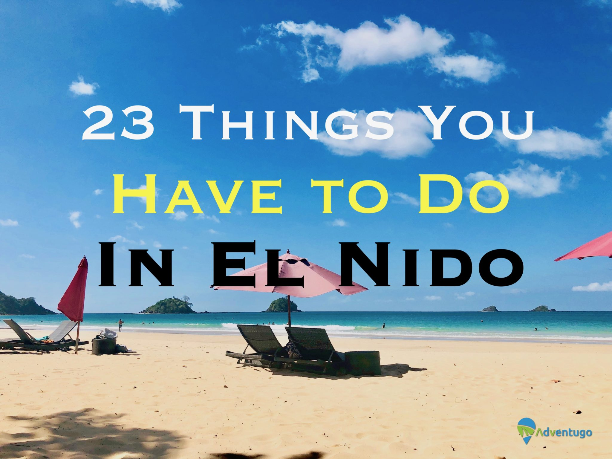 23 You Have to Do In El Nido, Travel Guide