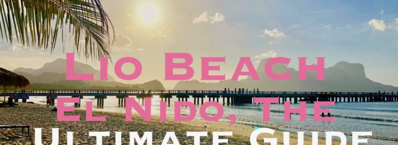 Lio Beach El Nido Philippines Ultimate Guide