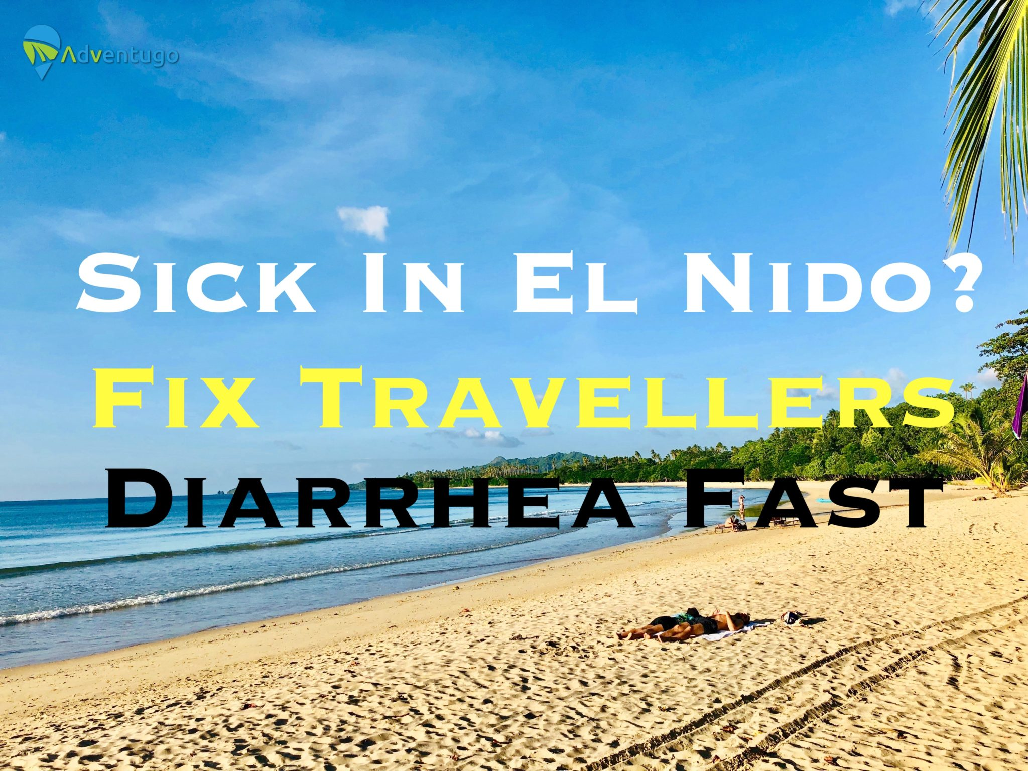 How To Fix Travellers Diarrhea fast in EL Nido