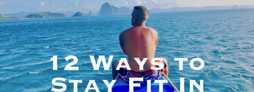 12 Ways To Stay Fit In El Nido, Palawan. El Nido Exercise Guide