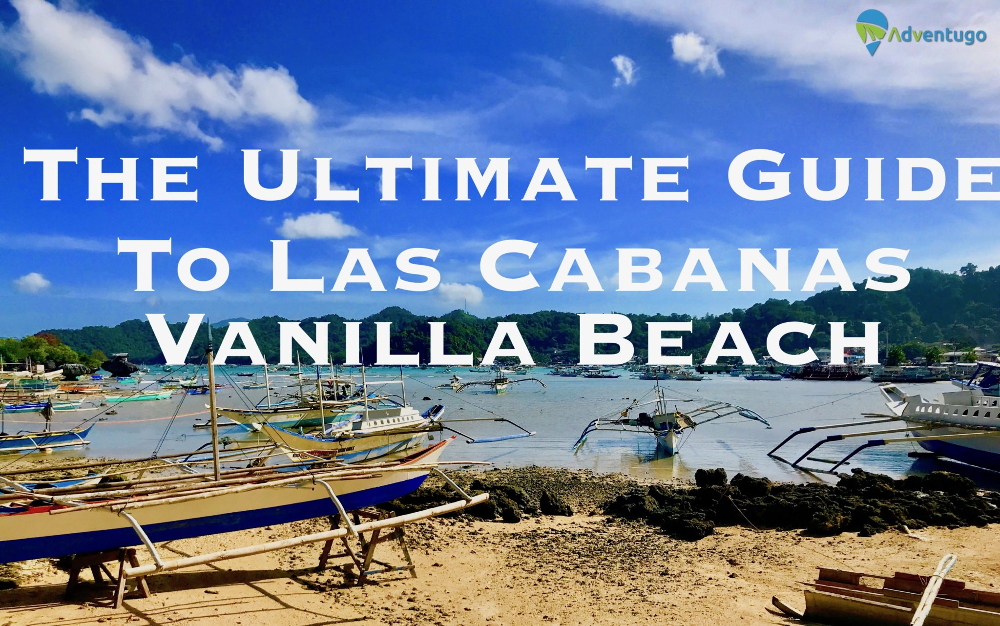 The Ultimate Guide to Las Cabanas Beach, Vanilla Beach and Carong Carong Beach El Nido, Palawan. Philippines Beaches