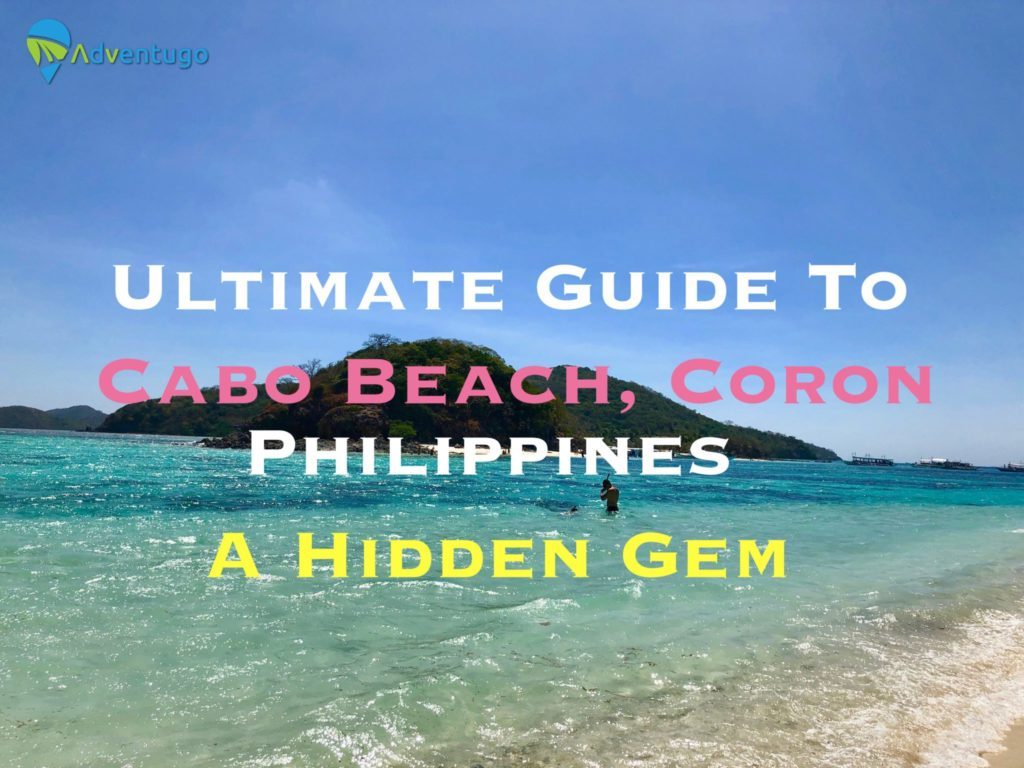 The Ultimate Guide To Cabo Beach, Coron Philippines. A Hidden Gem