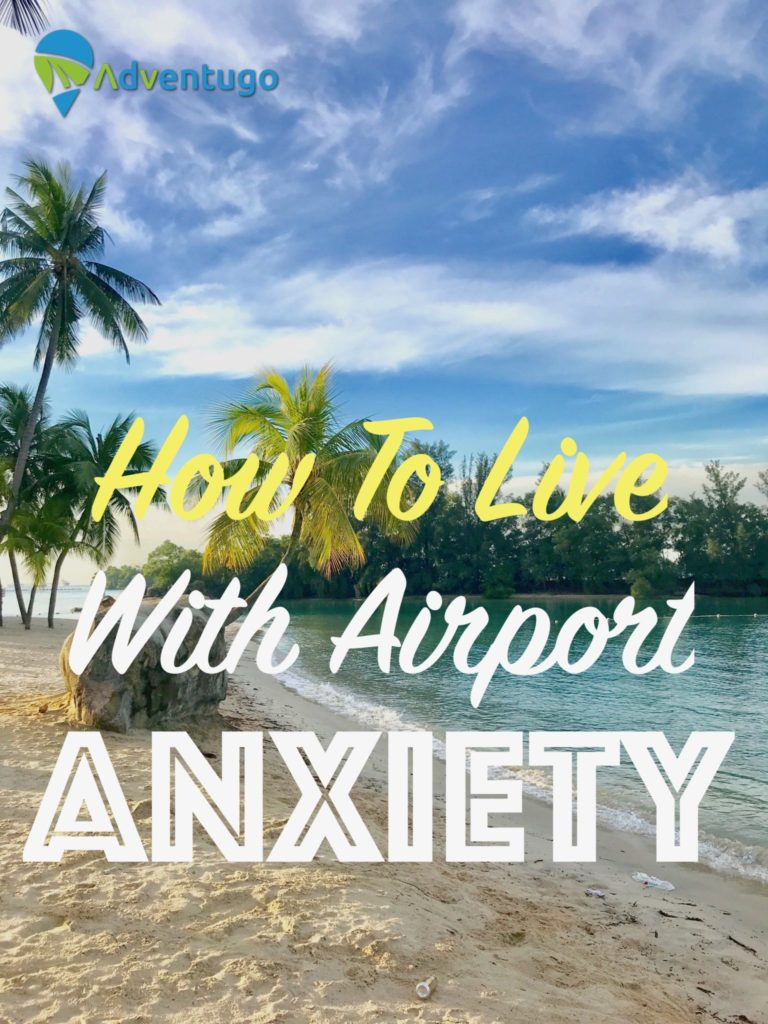 How to Live with Airport Anxiety